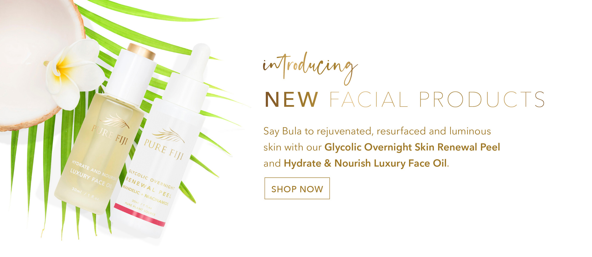 Introducing new facial products.